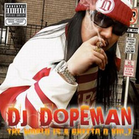 DJ Dopeman / The World Is A Ghetto D Vol.7