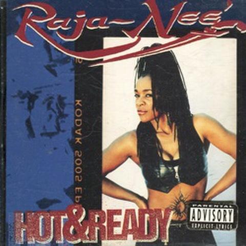 Raja-Neé / Hot & Ready