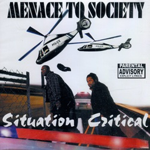 Menace To Society / Situation Critical