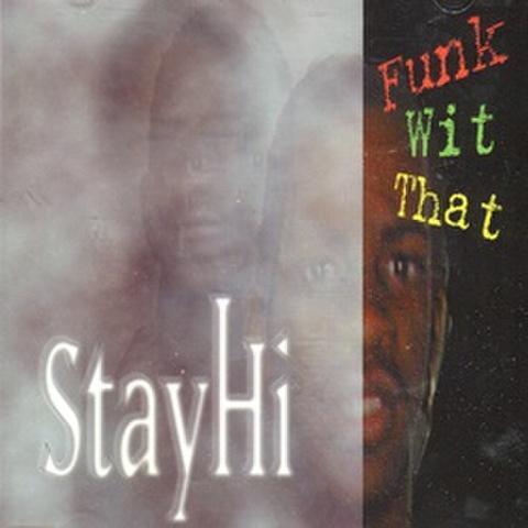 StayHi / Funk Wit That