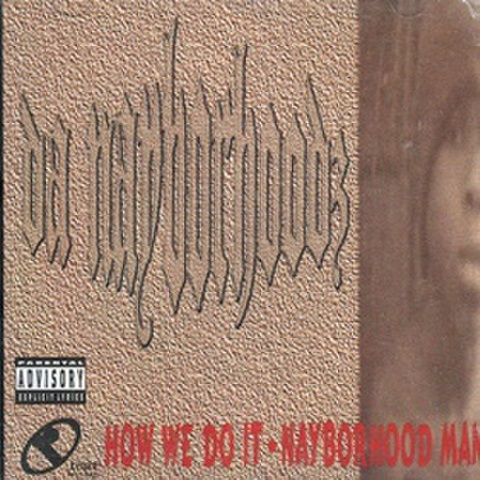 Da Nayborhoodz / How We It Do・Nayborhood Man