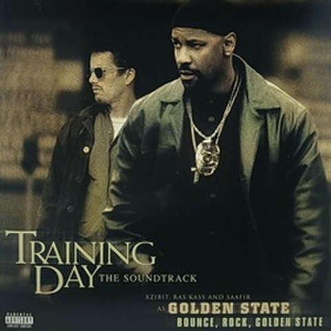 Training Day Soundtrack - Xzibit / Golden State Bounce Rock Golden State