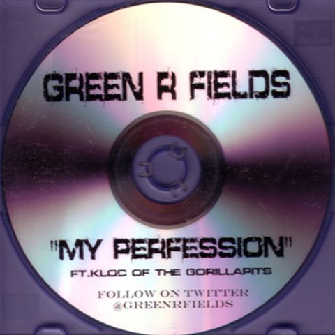 Green R Fields / My Perfession