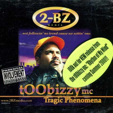 Toobizzy Mc / Tragic Phenomena