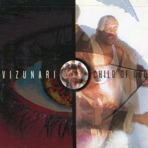 Vizunari / Child Of God
