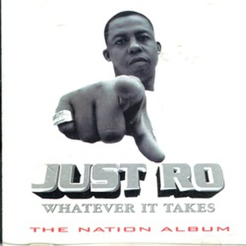 Just Ro / Whatever It Takes The Nation Album