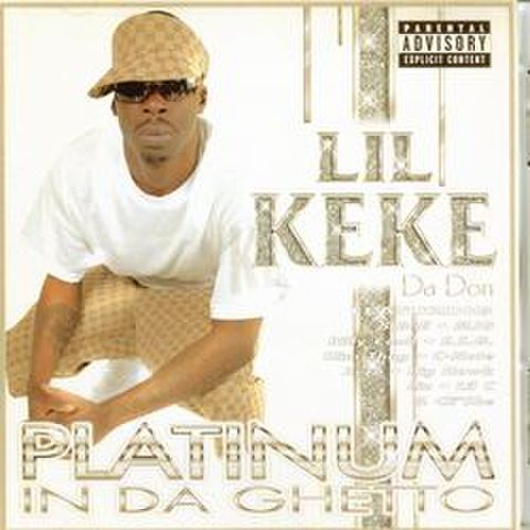 Lil Keke / Platinum In Da Ghetto
