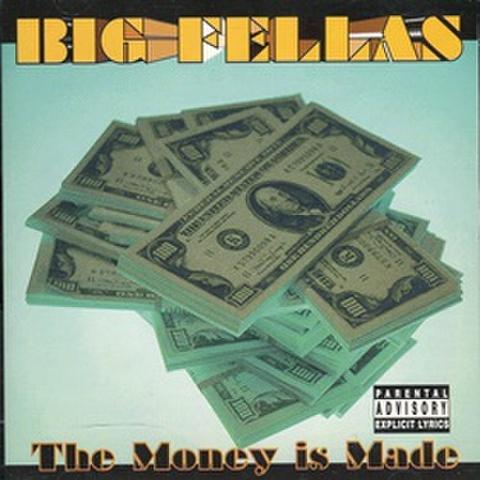 Big Fellas / The Money Is Made