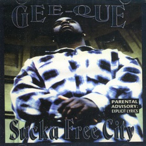 Gee-Que / Sucka Free City