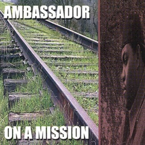 Ambassador / On A Mission