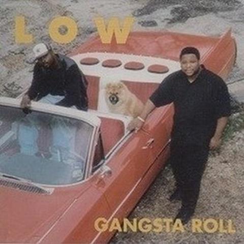 Low / Gangsta Roll