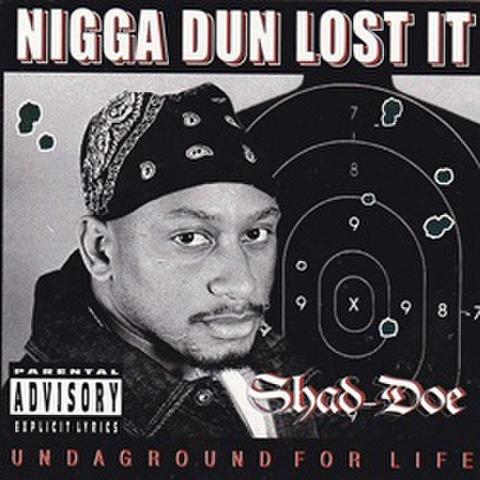 Shad-Doe / Nigga Dun Lost It
