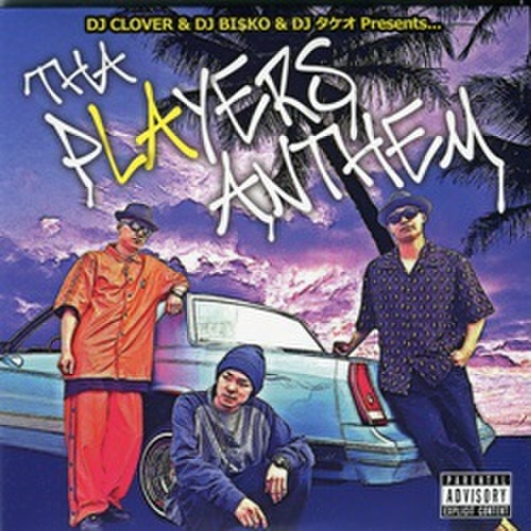 DJ Clover & DJ Bisko & DJ タケオ / Tha Players Anthem