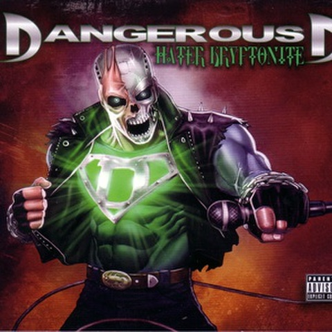 Dangerous D / Hater Kryptonite