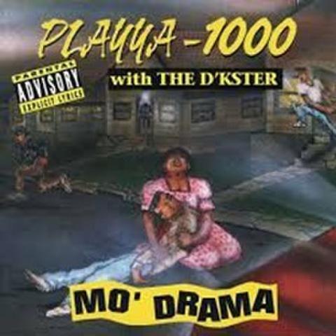 Playya-1000 / Mo' Drama