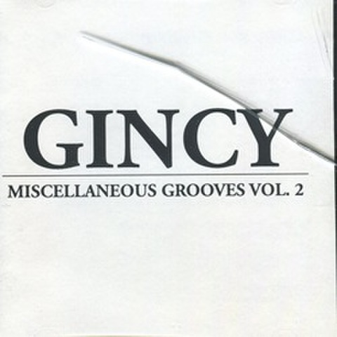 Gincy / Miscellaneous Grooves Vol.2
