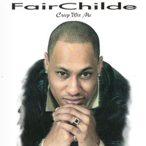 FairChilde / Creep Wit Me