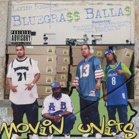 Bluegra$$ Balla$ / Movin Units