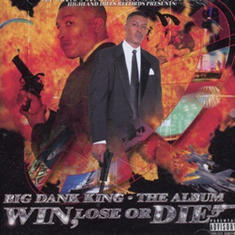 Big Dank King / The Album Win Lose Or Die