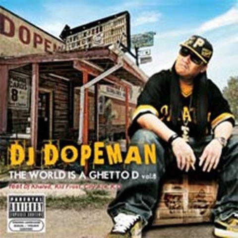 DJ Dopeman / The World Is A Ghetto D Vol.8