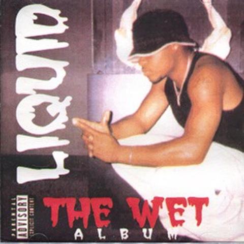 Liquid / The Wet Album