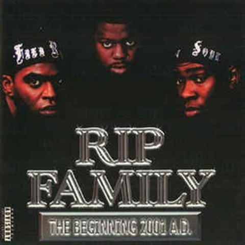RIP Family / The Beginning 2001 A.D.
