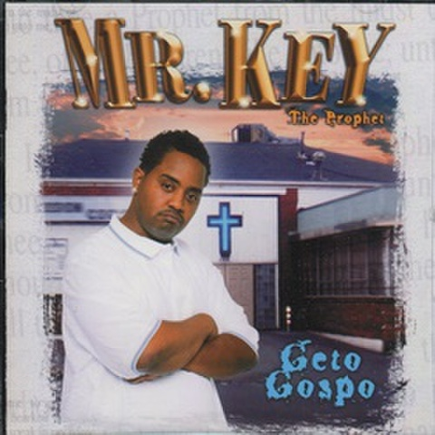 Mr.Key The Prophet / Geto Gospo