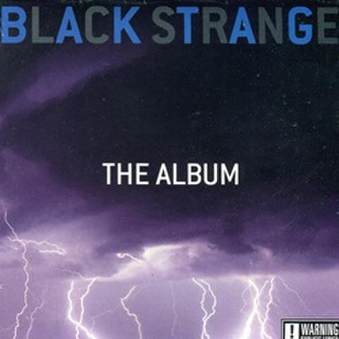 Black Strange / The Album