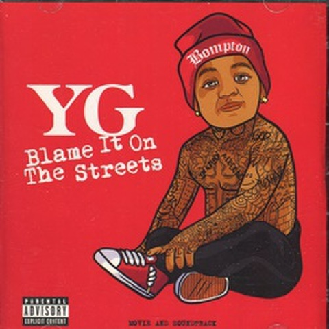 YG / Blame It On The Streets