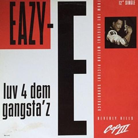 Eazy-E / Luv 4 Dem Gangsta'z