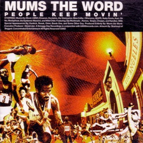Mums The Word People Keep Movin'