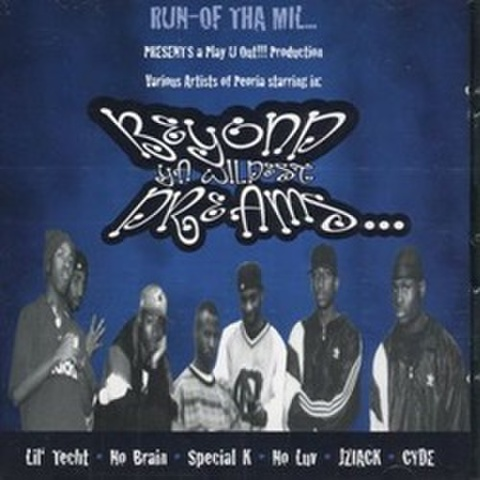 Run-Of Tha Mil / Beyond Ya Wildest Dreams