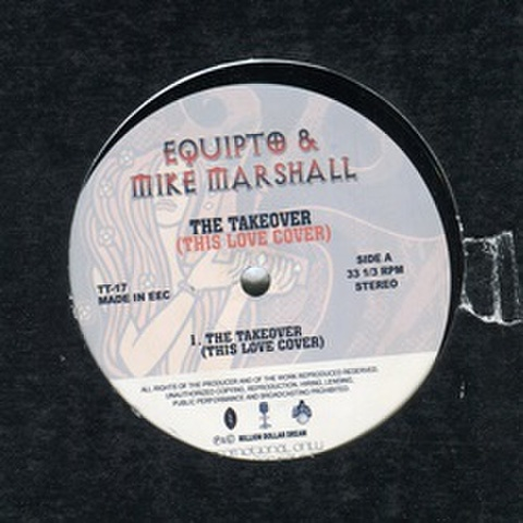 Equipto & Mike Marshall / The Takeover