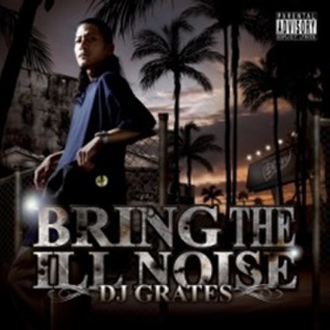 DJ Grates / Bring The Ill Noise