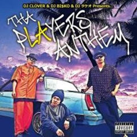 DJ Clover & DJ Bi$ko & DJ タケオ / Tha Players Anthem