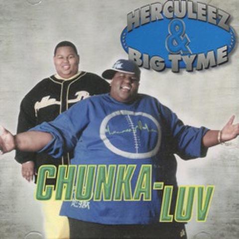 Herculeez & Big Tyme / Chunka-Luv