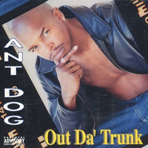 Ant Dog / Out Da' Trunk