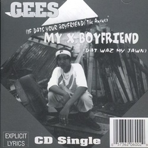 Gees / My X Boyfriend