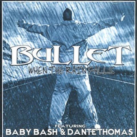Bullet / When The Rain Falls