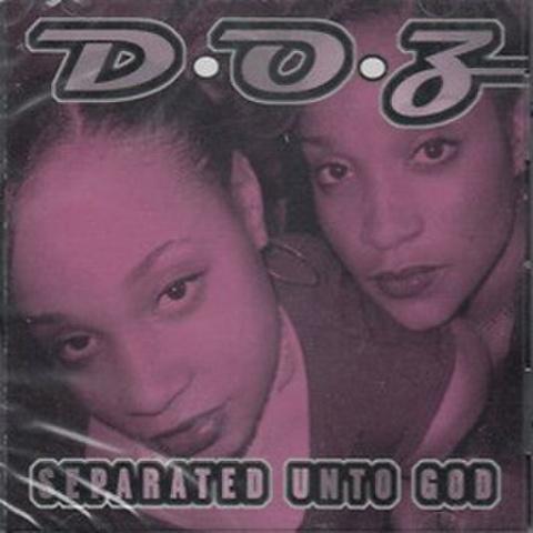 D.O.Z / Separated Unto God