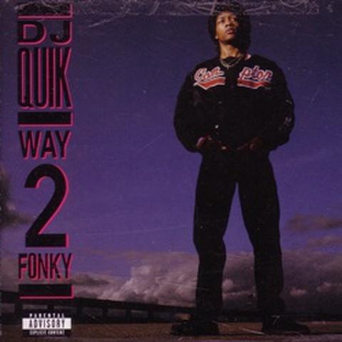 DJ Quik / Way 2 Fonky