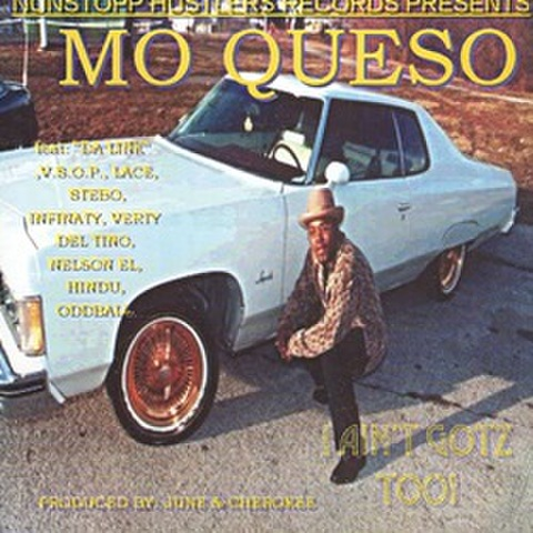 Mo Queso / I Ain't Gotz Too!