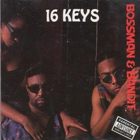 Bossman & Bandit / 16 Keys