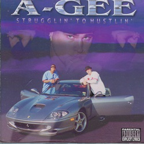 A-Gee / Strugglin' To Hustlin'
