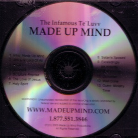 The Infamous Te'Luvv / Made Up Mind