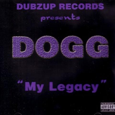 Dogg / My Legacy