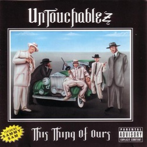 Untouchablez / This Thing Of Ours