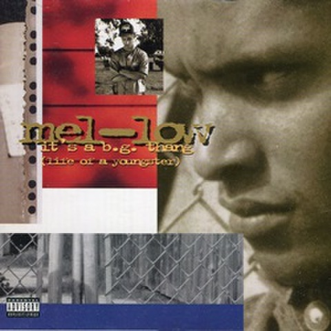 Mel-Low / It's A B.G. Thang (Life Of A Youngster)