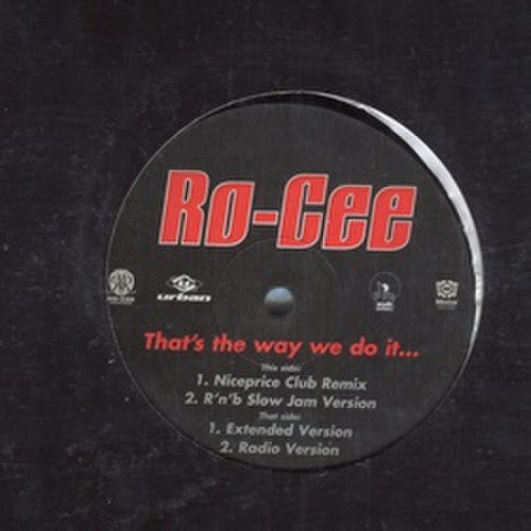 Ro-Cee / That's The Way We Do It...