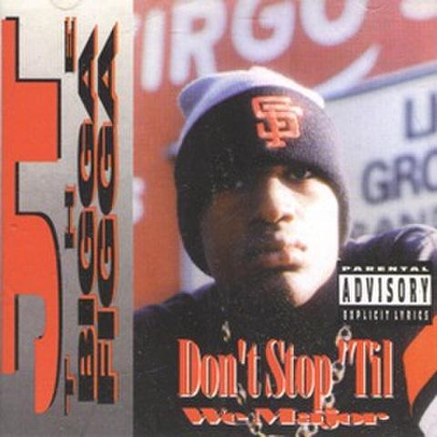 JT The Bigga Figga / Don't Stop Til We Major